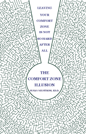 The Comfort Zone Illusion by Susan Neustrom