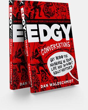 Edgy Conversations by Dan Waldschmidt