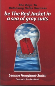 The Keys to Unlocking Sales Success- be The Read Jacket in a sea of gray suits by Leanne Hoagland-Smith