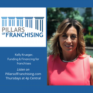 Pillars of Franchising - Kelly Krueger = franchise funding