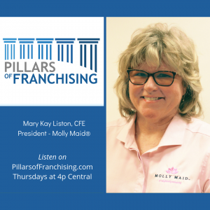 Pillars of Franchising - Mary Kay Liston - Presisdent Molly Maid - Neighborly