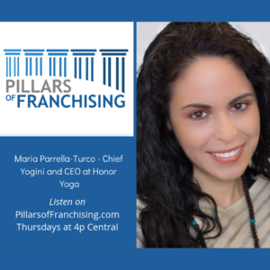 Pillars of Franchising - Maria Parrella Turco - Honor Yoga