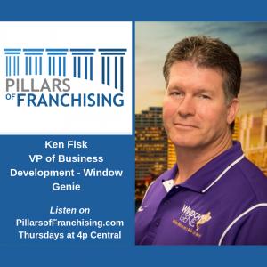 Pillars of Franchising - Ken Fisk - VP Business Development - Window Genie