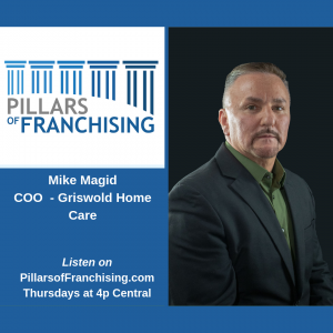 Pillars of Franchising - Mike Magid - Griswold Home Care