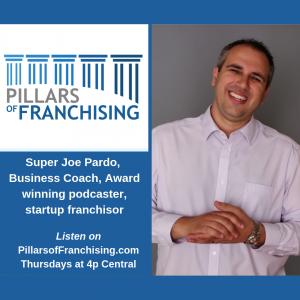 Pillars of Franchising - Super Joe Pardo - Startup franchisor