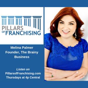 Pillars of Franchising - Melina Palmer- Brainy Business