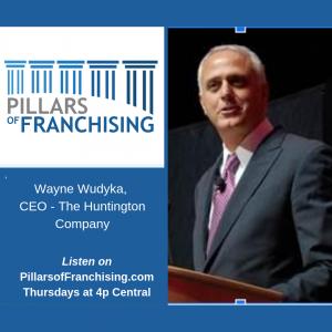 Pillars of Franchising - Wayne Wudyka - The Huntington Company