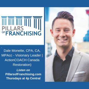 Pillars of Franchising - Dale Monette - ActionCoach Canada
