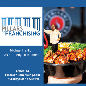 Pillars of Franchising - Michael Haith - Teriyaki Madness