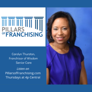 Pillars of Franchising - Carolyn Thurston - CEO Wisdom Senior Care