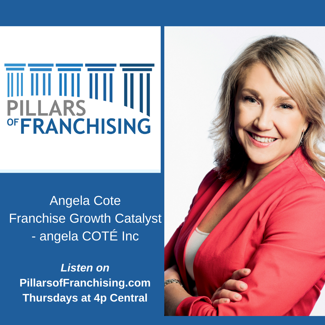 Pillars of Franchising - Angela Cote - Franchise Growth Catalyst - angela COTÉ Inc