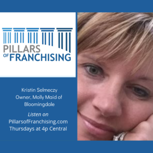 Pillars of Franchising - Kristin Selmeczy - Owner Bloomingdale Molly Maid - Co-host on Franchisegrade.com