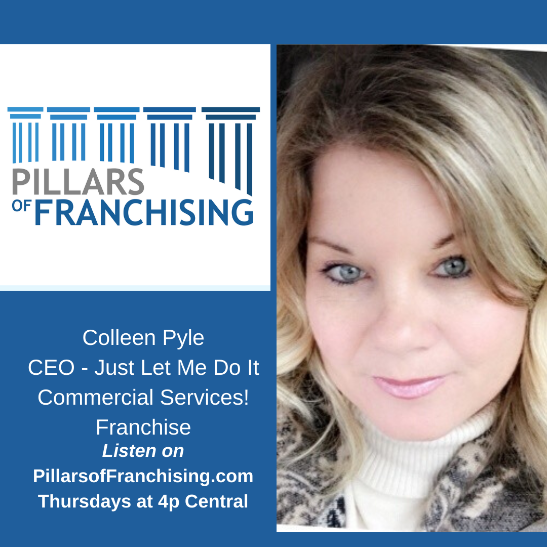 Pillars of Franchising - Colleen Pyle - @Just Let Me Do It Commercial Services! Franchise