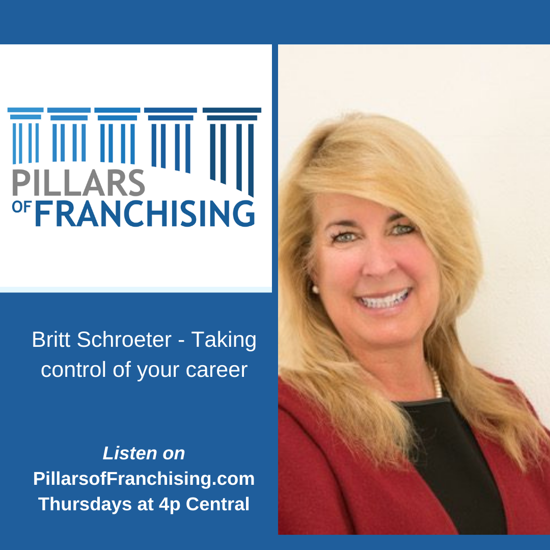 Pillars of Franchising - Britt Schroeter - Taking control of your career