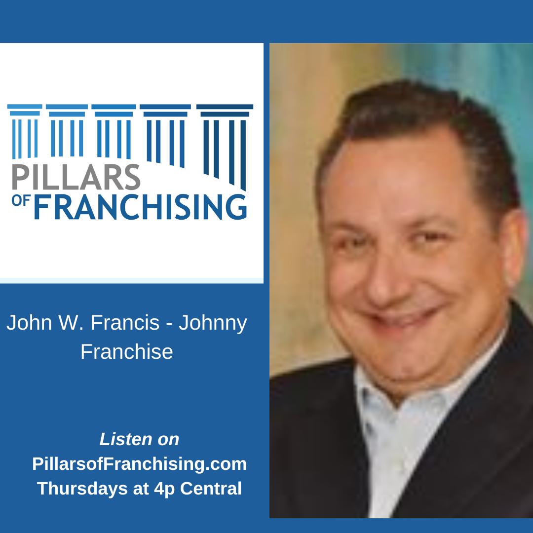 Pillars of Franchising - John Francis - Johnny Franchise