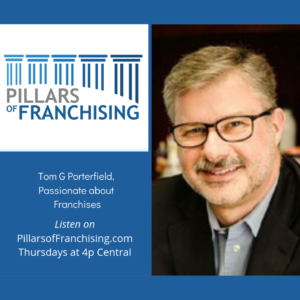 Pillars of Franchising- Tom G Porterfield - Porterfield & Company CPA, PLLC