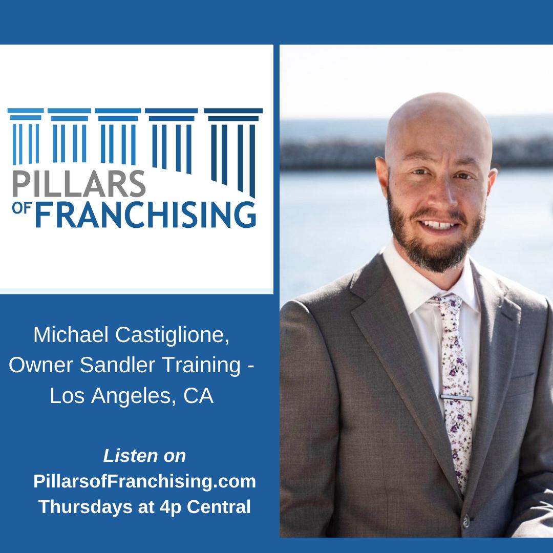 Pillars of Franchising - Michael Castiglione - Sandler Training Los Angeles