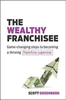 Pillars of Franchising - Scott Greenberg - Wealthy Franchisee