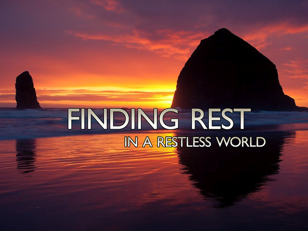 LHGH – Finding Rest in a Restless World