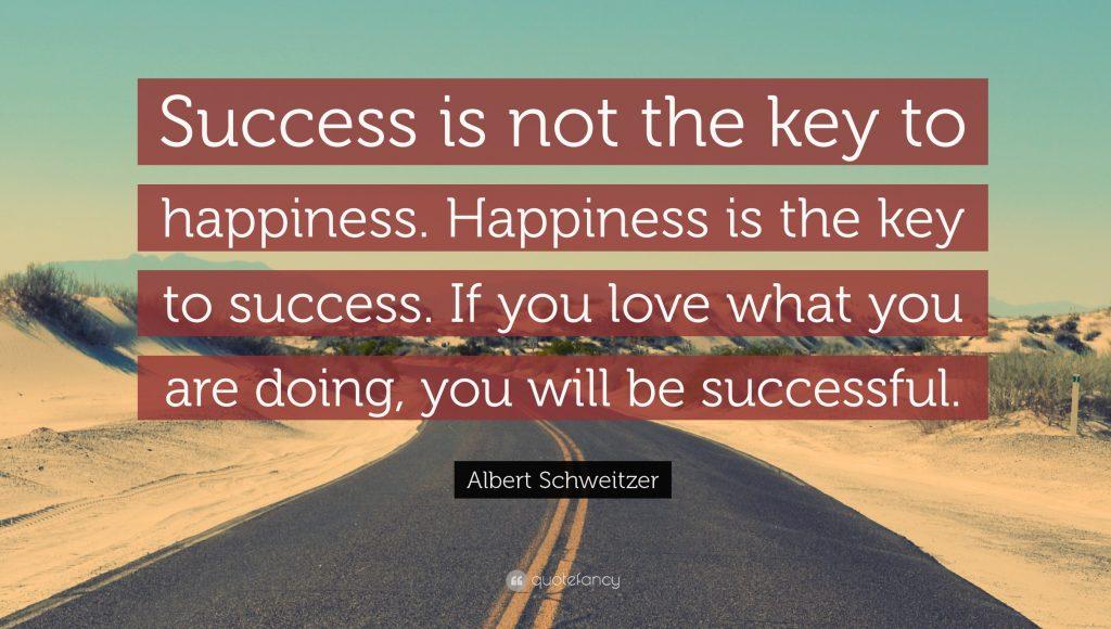 Albert-Schweitzer-Quote-Success-is-not-the-key-to-happiness